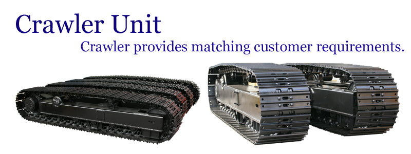 Crawler Unit -- Crawler provides matching customer requirements. --