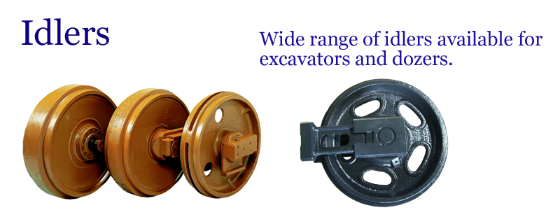 Idlers -- Wide range of idlers available for excavators and dozers. --